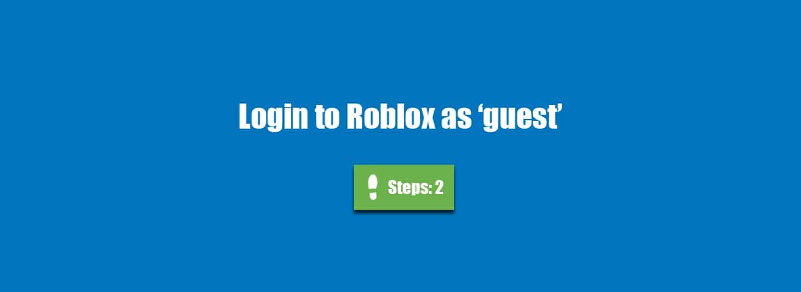 How To Login And Play As Guest On Roblox Accountdeleters